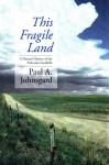 This Fragile Land: A Natural History of the Nebraska Sandhills - Paul A. Johnsgard