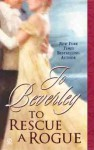 To Rescue A Rogue (Company of Rogues, #13) - Jo Beverley