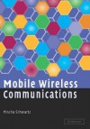 Mobile Wireless Communications - Mischa Schwartz
