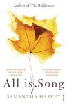 All Is Song - Samantha Harvey