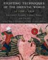 Fighting Techniques of the Oriental World: Equipment, Combat Skills, and Tactics - Amber Books, Eric Niderost