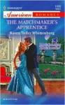 The Matchmaker's Apprentice - Karen Toller Whittenburg