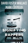 Signifying Rappers (Audio) - Mark Costello, David Foster Wallace