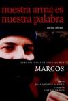 Nuestra Arma es Nuestra Palabra: Escritos Selectos - Subcomandante Marcos, Juana Ponce De Leon, José Saramago