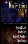 When the Night Comes Down - Bill Breedlove, Joseph D'Lacey, Bev Vincent, Robert E. Weinberg, Nate Kenyon, John Everson