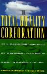 The Total Quality Corporation: 0how 10 Major Companies Turned Quality... to Competitive Advantage in the 19 - Francis McInerney, Sean White