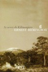As Neves Do Kilimanjaro [The Snows of Kilimanjaro] - Ernest Hemingway