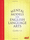 Mental Models For English Language Arts - Ruby K. Payne, Bethanie H. Tucker