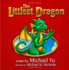 The Littlest Dragon - Michael Yu