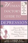 A Woman Doctors Guide to Depression: Essential Facts and Up To The Minute Information on Diagnosis, Treatment, and Recovery - Jane S. Ferber, Suzanne LeVert