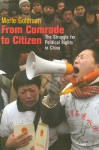 From Comrade to Citizen: The Struggle for Political Rights in China - Merle Goldman