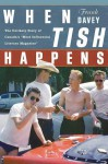 """When Tish Happens: The Unlikely Story of Canada's """"Most Influential Literary Magazine"""" - Frank Davey"""