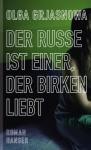 Der Russe ist einer, der Birken liebt: Roman (German Edition) - Olga Grjasnowa