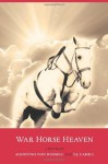 War Horse Heaven - T.J. Cahill, Agostino von Hassell