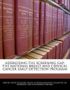 Addressing the Screening Gap: The National Breast and Cervical Cancer Early Detection Program - United States House of Representatives