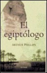 El Egiptologo/The Egyptologist - Arthur Phillips, Francisco Lacruz