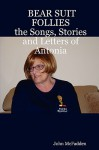 Bear Suit Follies: The Songs, Stories and Letters of Antonia - John McFadden