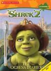 Shrek 2: The Ogress Diaries - Janet Halfmann, Linda Karl