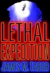 Lethal Expedition (Short Story) (Hallie Leland) - James M. Tabor