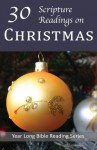 30 Scripture Readings for Christmas - Christopher D. Hudson
