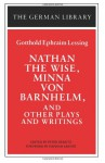 Nathan the Wise, Minna von Barnhelm, and Other Plays and Writings - Gotthold Ephraim Lessing, Peter Demetz, Hannah Arendt