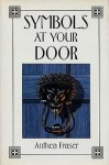 Symbols at Your Door - Anthea Fraser