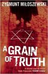 A Grain of Truth - Antonia Lloyd-Jones, Zygmunt Miłoszewski