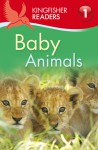 Baby Animals (Kingfisher Readers Level 1) - Thea Feldman