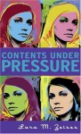 Contents Under Pressure - Lara M. Zeises