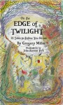 On the Edge of Twilight: 22 Tales to Follow You Home - Gregory Miller