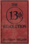 The 13th Resolution - Charles M. Sheldon