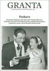 Granta 104: Fathers (Granta: The Magazine of New Writing) - Granta: The Magazine of New Writing, Alex Clark
