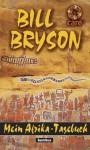 Mein Afrika Tagebuch (Gebundene Ausgabe) - Bill Bryson