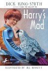 Harry's Mad - Dick King-Smith