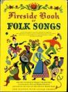 Fireside Book of Folk Songs - Margaret Bradford Boni, Alice Provensen, Martin Provensen