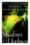 Shadows in the Darkness - Elaine Cunningham