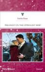Mills & Boon : Pregnant On The Upper East Side? (Park Avenue Scandals) - Emilie Rose