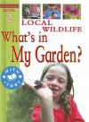 Local Wildlife: What's in My Garden? - Sally Hewitt