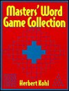 Masters Word Game Collection - Herbert R. Kohl