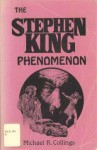 The Stephen King Phenomenon - Michael R. Collings