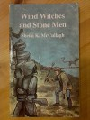 Wind Witches And Stone Men - Sheila K. McCullagh