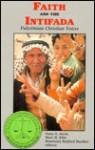 Faith and the Intifada: Palestinian Christian Voices - Naim Stifan Ateek, Marc Ellis, Rosemary Radford Ruether