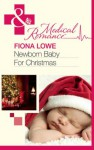 Newborn Baby For Christmas (Mills & Boon Medical) - Fiona Lowe