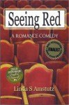 SEEING RED - Linda S Amstutz