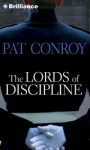 The Lords of Discipline (Audiocd) - Pat Conroy, Dan John Miller