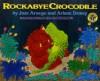 Rockabye Crocodile - Ariane Dewey, José Aruego