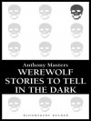 Werewolf Stories to Tell in the Dark - Anthony Masters