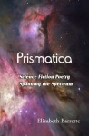 Prismatica: Science Fiction Poetry Spanning the Spectrum - Elizabeth Barrette
