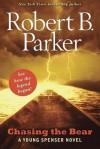 Chasing The Bear (Spenser, #37) - Robert B. Parker