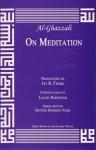 On Meditation (Great Books of the Islamic World) - Abu Hamed Muhammad al-Ghazzali, Jay R. Crook, Laleh Bakhtiar